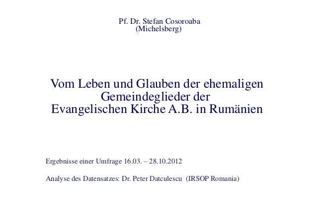 Pf. Dr. Stefan Cosoroaba                            (Michelsberg) Vom Leben und Glauben der ehemaligen          Gemeindegl...