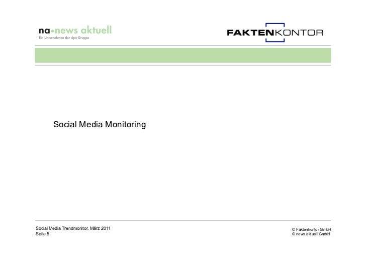 Social Media MonitoringSocial Media Trendmonitor, März 2011   © Faktenkontor GmbHSeite 5                                © ...
