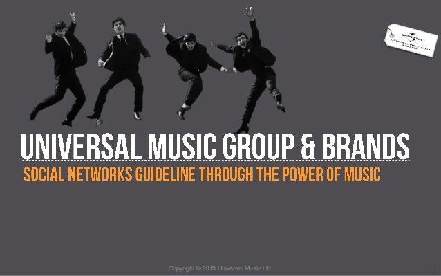 Copyright © 2013 Universal Music Ltd. 1
