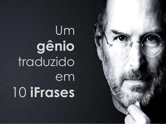 Um gênio traduzido em 10 iFrases