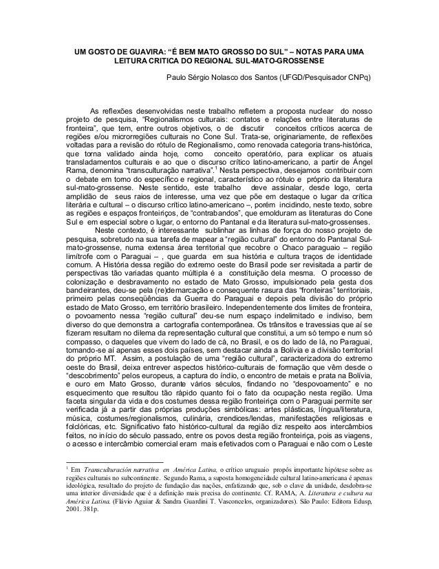 """UM GOSTO DE GUAVIRA: """"É BEM MATO GROSSO DO SUL"""" – NOTAS PARA UMA LEITURA CRITICA DO REGIONAL SUL-MATO-GROSSENSE Paulo Sérg..."""