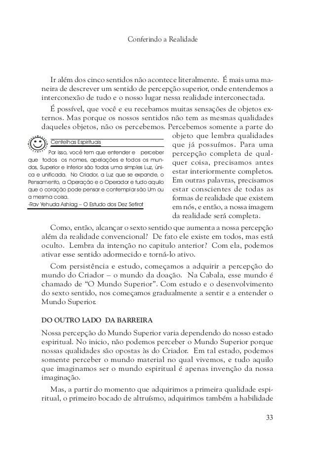 Um Guia Para a Sabedoria Oculta36 Aqui está, passo a passo, a lógica do Cabalista: O Criador é absolutamente benevolente.1...