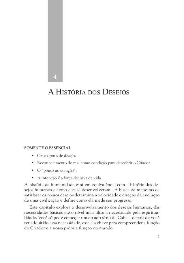 A História dos Desejos 45 Criador, realizado através da equivalência da forma com Ele. Em sendo semelhante a Ele. Uma Situ...