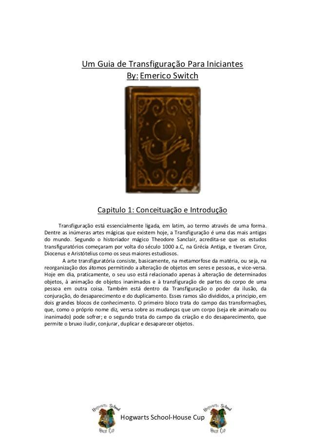 Um Guia de Transfiguração Para Iniciantes                         By: Emerico Switch                      Capitulo 1: Conc...