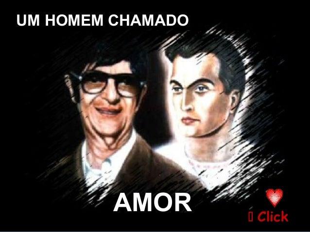 UM HOMEM CHAMADOUM HOMEM CHAMADO AMORAMOR  ClickClick