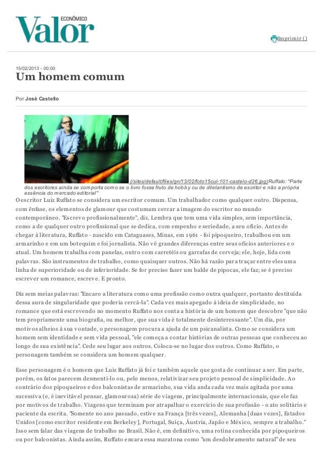 Im prim ir ()15/02/2013 - 00:00Um homem comumPor José Castello                                              (/sites/defaul...