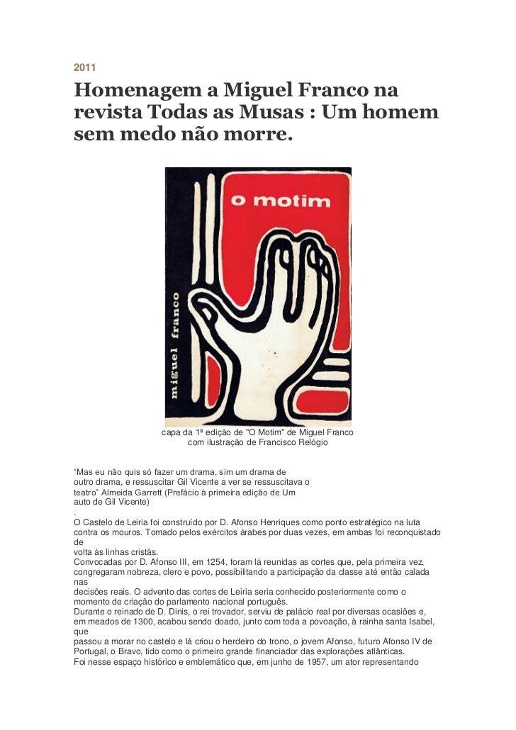 2011Homenagem a Miguel Franco narevista Todas as Musas : Um homemsem medo não morre.                      capa da 1ª ediçã...