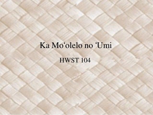 Ka Moʻolelo no ʻUmi HWST 104