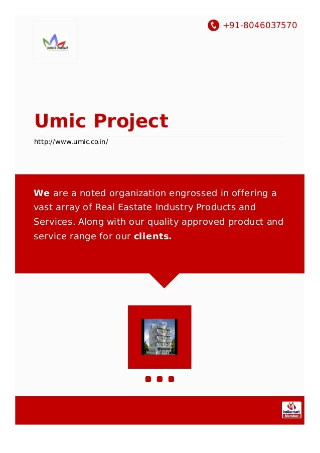 +91-8046037570 Umic Project http://www.umic.co.in/ We are a noted organization engrossed in offering a vast array of Real ...