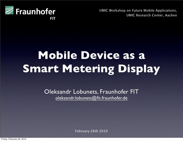UMIC Workshop on Future Mobile Applications,                                                                     UMIC Rese...