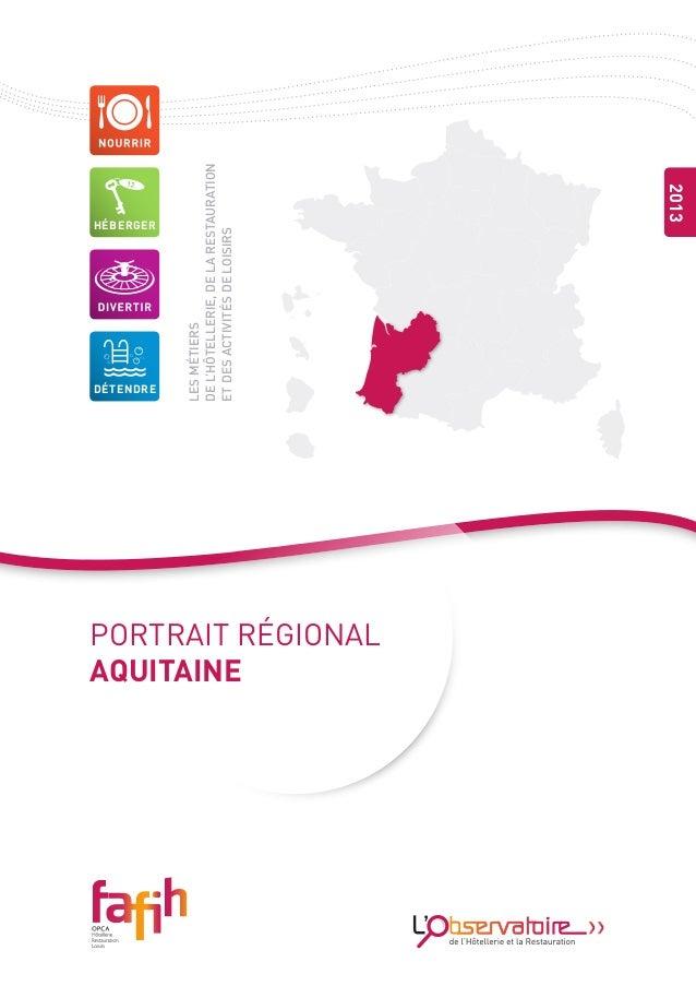 lesmétiers del'hôtellerie,delarestauration etdesactivitésdeloisirs 2013 PORTRAIT RÉGIONAL aquitaine DÉTENDRE HÉBERGER