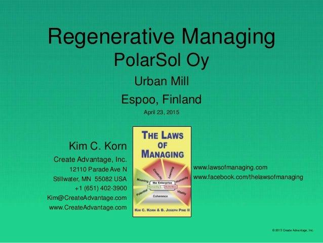 © 2015 Create Advantage, Inc. Kim C. Korn Create Advantage, Inc. 12110 Parade Ave N Stillwater, MN 55082 USA +1 (651) 402-...