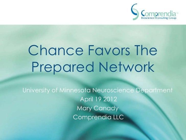 Chance Favors The Prepared NetworkUniversity of Minnesota Neuroscience Department                    April 19 2012        ...
