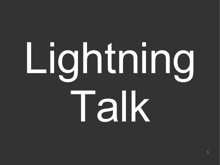 Lightning    Talk             1