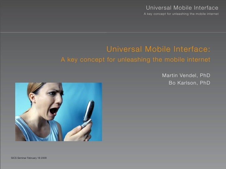 Universal Mobile Interface                                                           A key concept for unleashing the mobi...