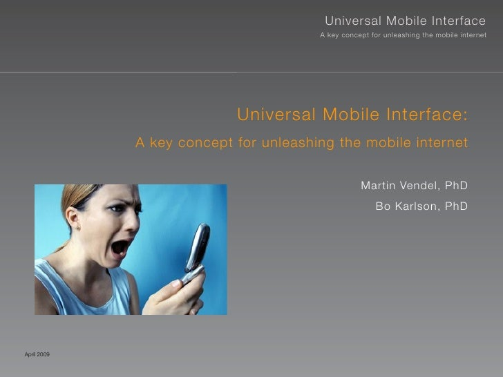Universal Mobile Interface                                        A key concept for unleashing the mobile internet        ...