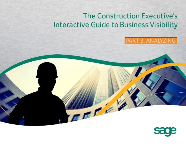 The Construction Executive's Interactive Guide to Business Visibility PART 3: ANALYZINGPART 3: ANALYZING