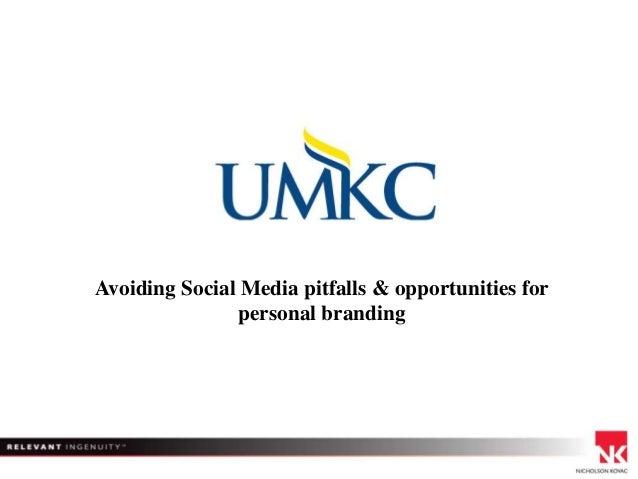 Avoiding Social Media pitfalls & opportunities for personal branding