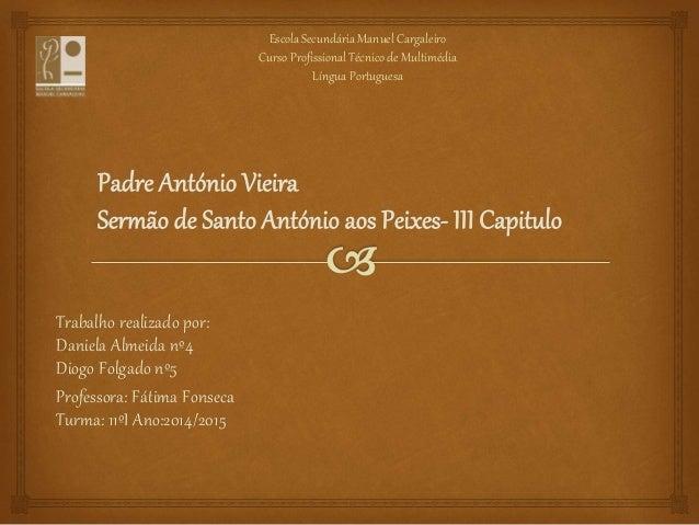 Trabalho realizado por: Daniela Almeida nº4 Diogo Folgado nº5 Professora: Fátima Fonseca Turma: 11ºI Ano:2014/2015 Escola ...