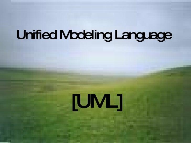 Unified Modeling Language   [UML]