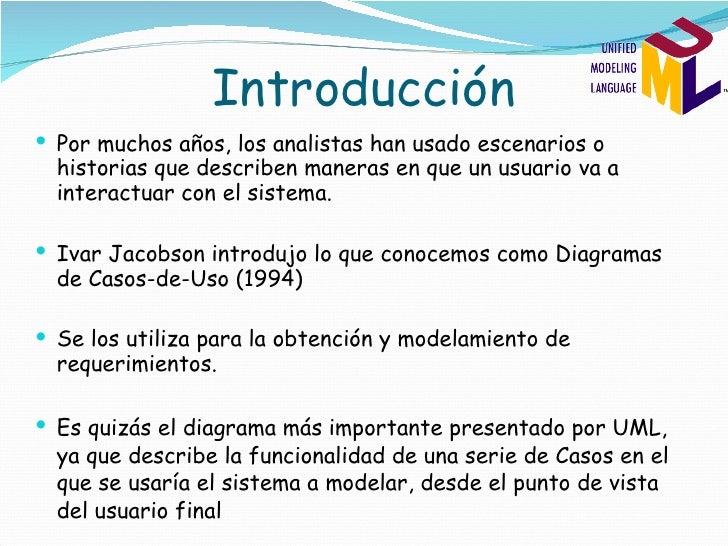 Introducción <ul><li>Por muchos años, los analistas han usado escenarios o historias que describen maneras en que un usuar...
