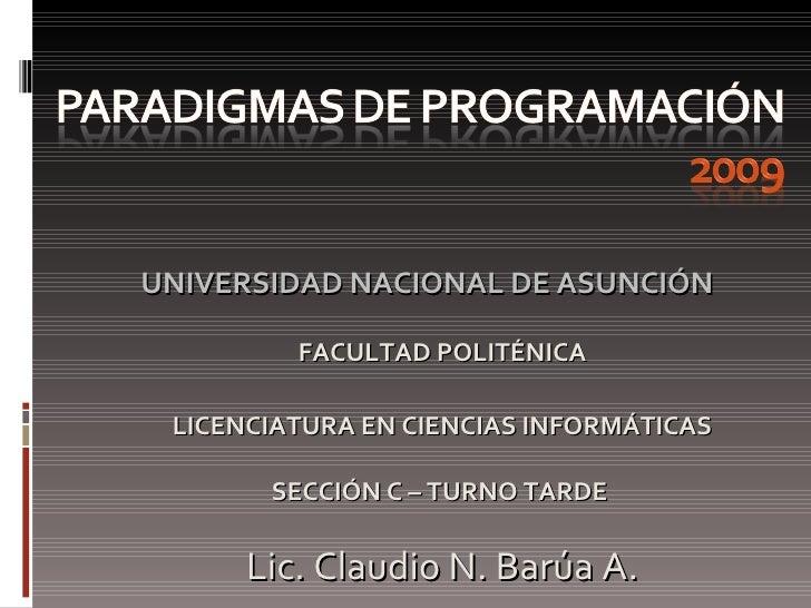 <ul><li>UNIVERSIDAD NACIONAL DE ASUNCIÓN FACULTAD POLITÉNICA </li></ul><ul><li>LICENCIATURA EN CIENCIAS INFORMÁTICAS SECCI...