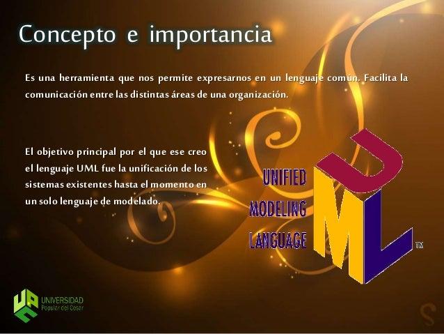 Es una herramienta que nos permite expresarnos en un lenguaje común. Facilita la comunicaciónentre las distintasáreas de u...