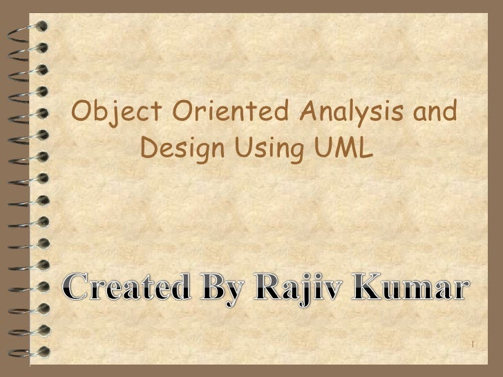 Object Oriented Analysis and    Design Using UML                               1