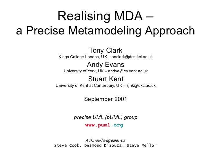 Tony Clark Kings College London, UK – anclark@dcs.kcl.ac.uk Andy Evans University of York, UK – andye@cs.york.ac.uk Stuart...