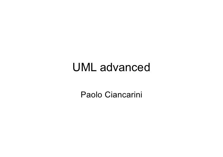 UML advanced Paolo Ciancarini
