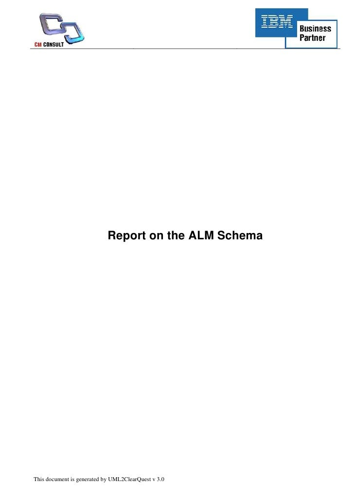 Report on the ALM Schema     This document is generated by UML2ClearQuest v 3.0
