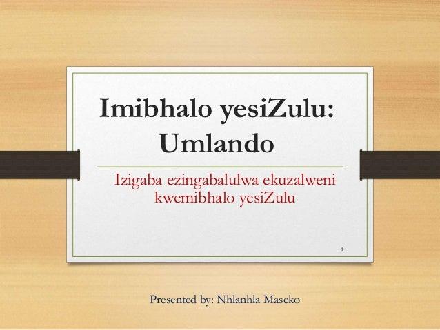 Imibhalo yesiZulu: Umlando Izigaba ezingabalulwa ekuzalweni kwemibhalo yesiZulu Presented by: Nhlanhla Maseko 1