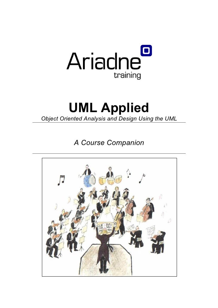 UML Applied Object Oriented Analysis and Design Using the UML               A Course Companion
