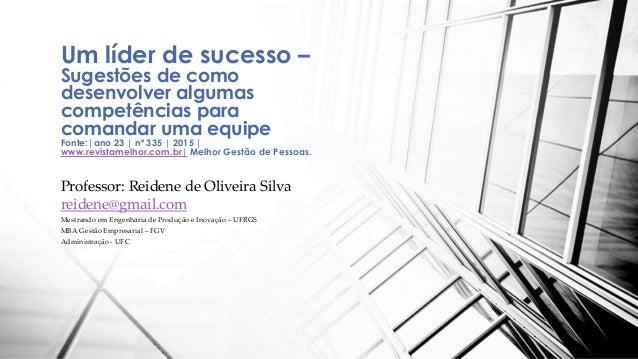 Professor: Reidene de Oliveira Silva reidene@gmail.com Mestrando em Engenharia de Produção e Inovação – UFRGS MBA Gestão E...