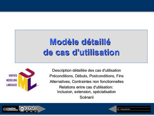 megaplanet Modèle détailléModèle détaillé de cas d'utilisationde cas d'utilisation Description détaillée des cas d'utilisa...