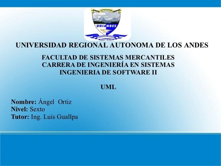 UNIVERSIDAD REGIONAL AUTONOMA DE LOS ANDES          FACULTAD DE SISTEMAS MERCANTILES          CARRERA DE INGENIERÍA EN SIS...