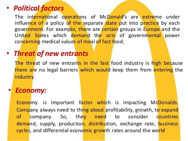 political factors affecting mcdonalds B025727 b026799 international marketing  identifies the current factors influencing the industry before specifically focusing on  affecting costs.