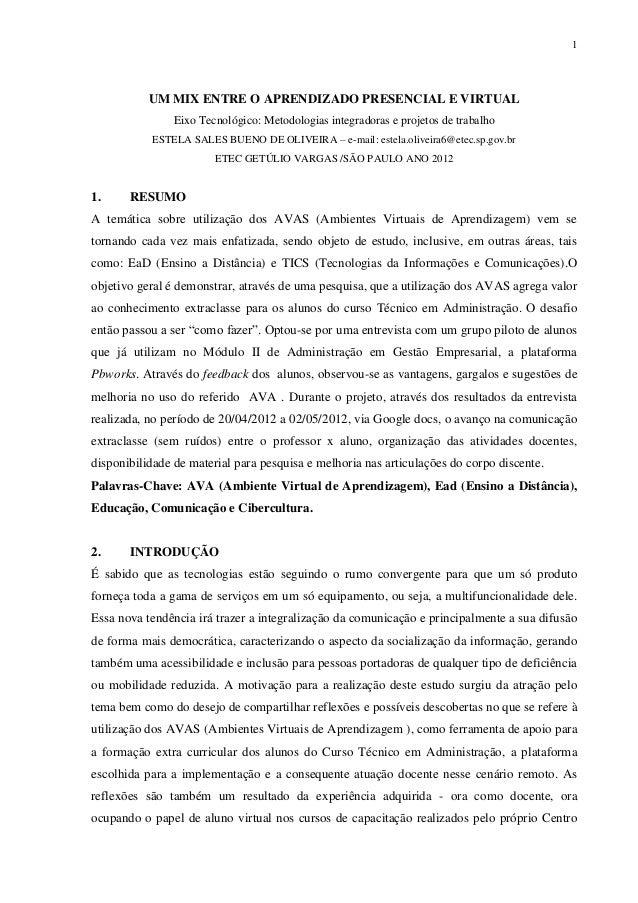 1           UM MIX ENTRE O APRENDIZADO PRESENCIAL E VIRTUAL                Eixo Tecnológico: Metodologias integradoras e p...