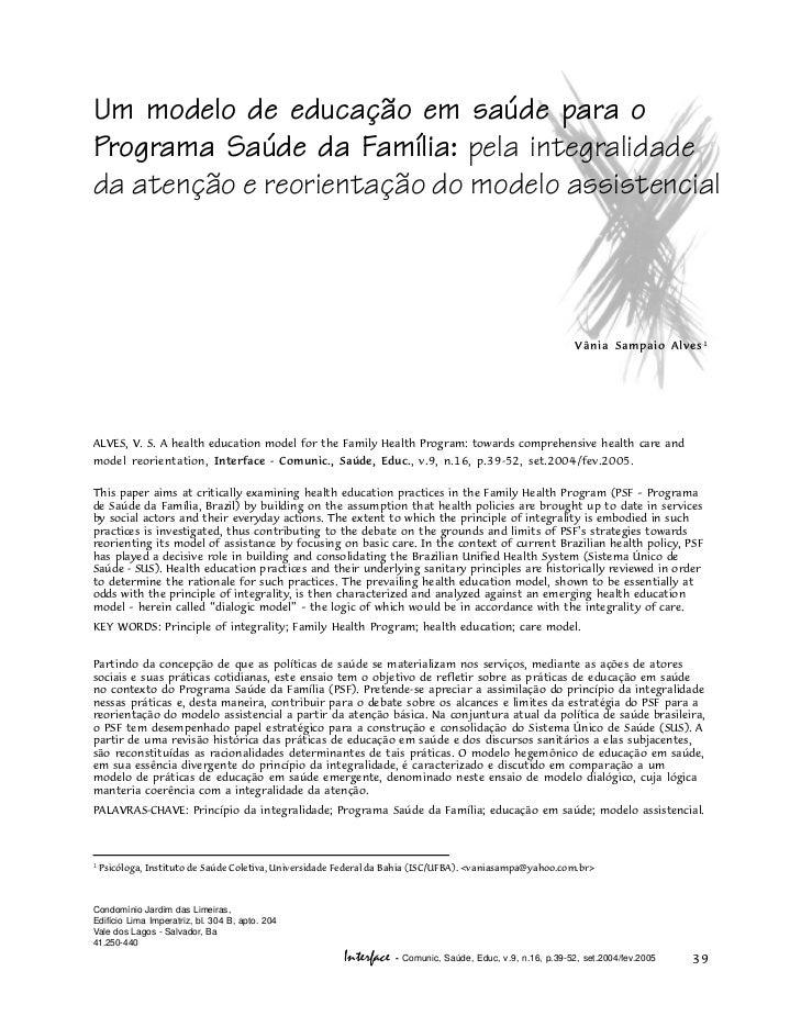 Um modelo de educação em saúde para oPrograma Saúde da Família: pela integralidadeda atenção e reorientação do modelo assi...