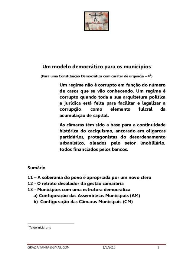 GRAZIA.TANTA@GMAIL.COM 1/5/2015 1 Um modelo democrático para os municípios (Para uma Constituição Democrática com caráter ...