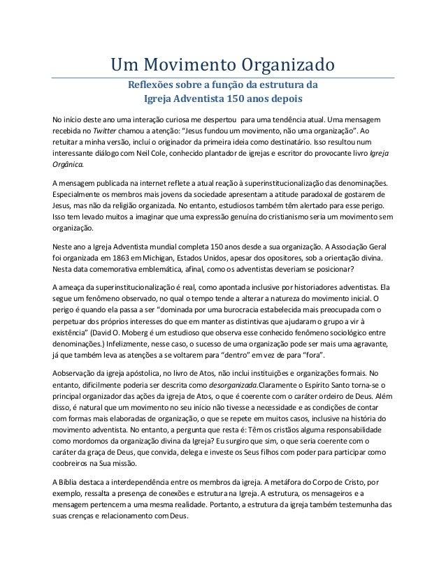 Um Movimento Organizado Reflexões sobre a função da estrutura da Igreja Adventista 150 anos depois No início deste ano uma...