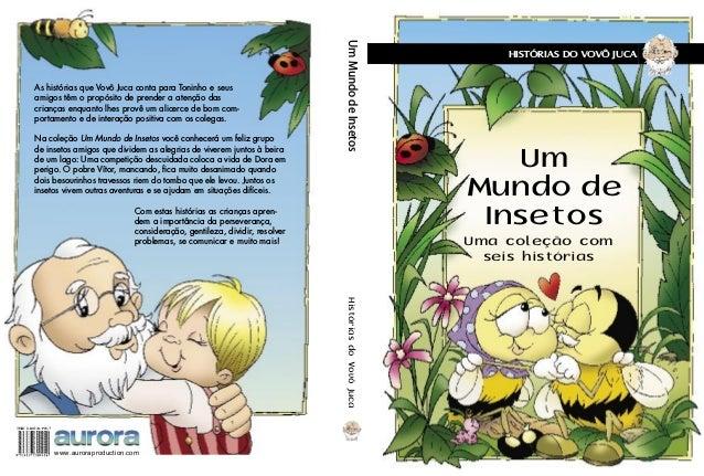 Um Mundo de Insetos Uma coleção com seis histórias UmMundodeInsetos As histórias que Vovô Juca conta para Toninho e seus a...