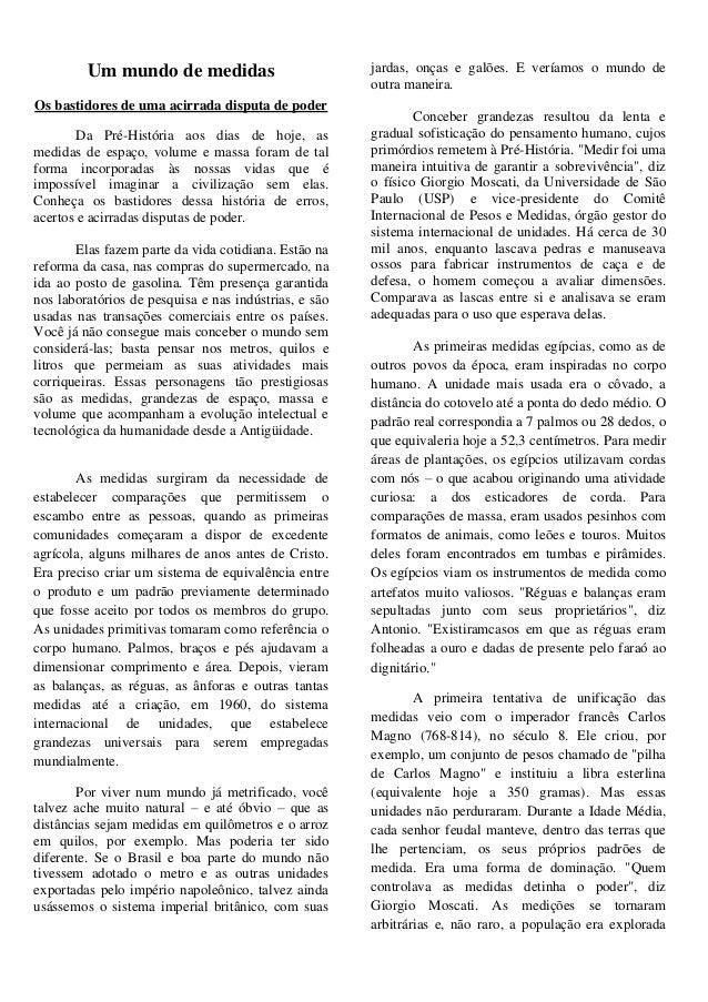 Um mundo de medidasOs bastidores de uma acirrada disputa de poderDa Pré-História aos dias de hoje, asmedidas de espaço, vo...