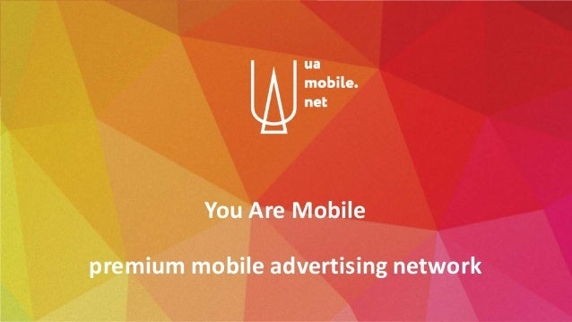 You Are Mobile premium mobile advertising network