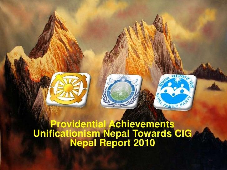Providential AchievementsUnificationism Nepal Towards CIGNepal Report 2010<br />