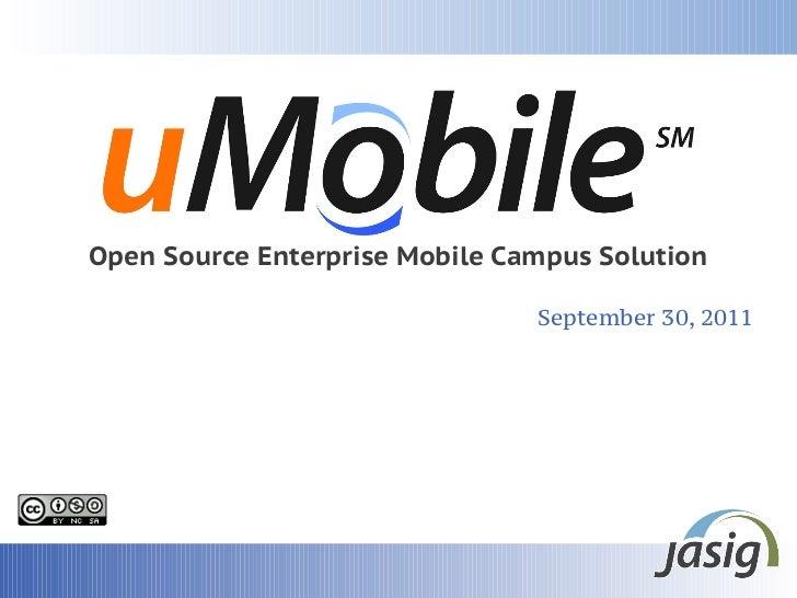Open Source Enterprise Mobile Campus Solution                                September 30, 2011