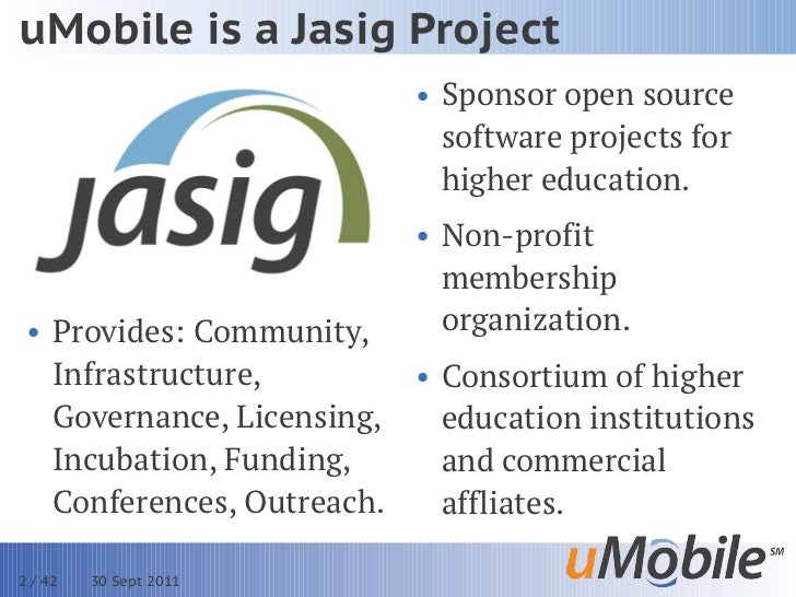 uMobile is a Jasig Project                           • Sponsor open source                             software projects f...