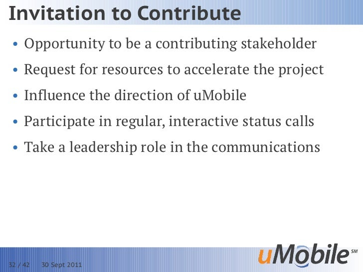 Invitation to Contribute • Opportunity to be a contributing stakeholder • Request for resources to accelerate the project ...