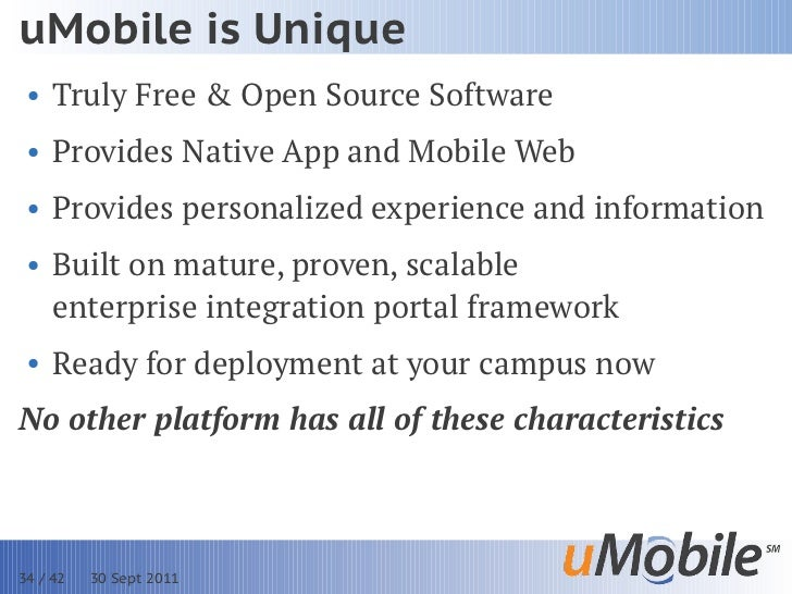 uMobile is Unique • Truly Free & Open Source Software • Provides Native App and Mobile Web • Provides personalized experie...