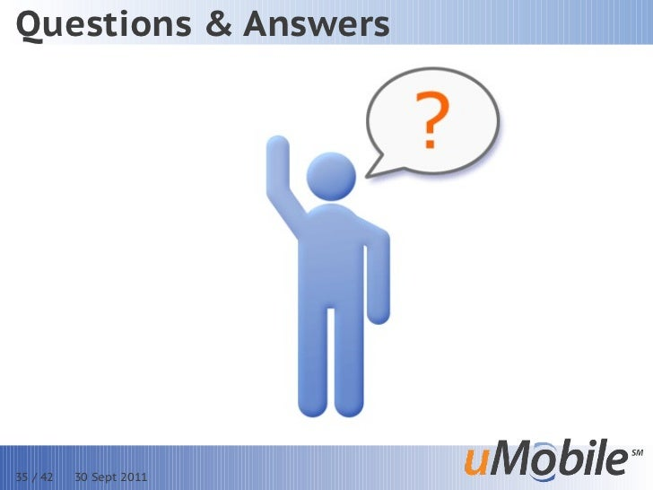 Questions & Answers35 / 42   30 Sept 2011
